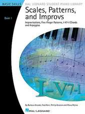 Scales, Patterns and Improvs, Book 1: Improvisations, Five-Finger Patterns, I-V7-I Chords and Arpeggios: Basic Skills