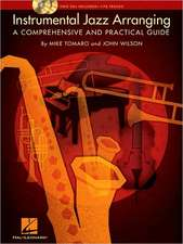 Instrumental Jazz Arranging - A Comprehensive And Practical Guide