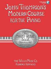 John Thompson's Modern Course for the Piano: The Third Grade Book: Something New Every Lesson