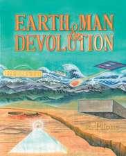 Earth, Man, & Devolution