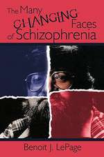 The Many Changing Faces of Schizophrenia