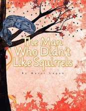 The Man Who Didn't Like Squirrels
