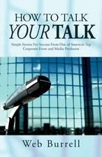 How to Talk Your Talk