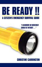 Be Ready!!: A Citizen's Emergency Survival Guide