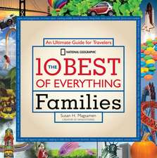The 10 Best of Everything Families: An Ultimate Guide for Travelers