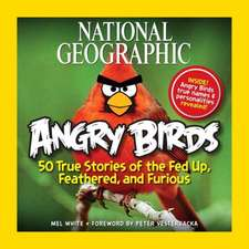 National Geographic Angry Birds:  50 True Stories of the Fed Up, Feathered, and Furious