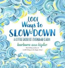 1,001 Ways to Slow Down