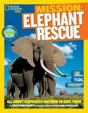 National Geographic Kids Mission:  All about Elephants and How to Save Them