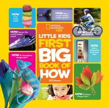 National Geographic Little Kids First Big Book of How:  The Most Amazing Sights, Scenes, and Cool Activities from Coast to Coast!