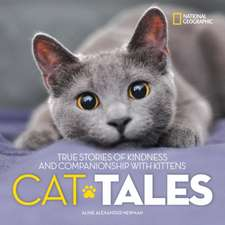 Cat Tales: True Stories of Kindness and Companionship with Kitties