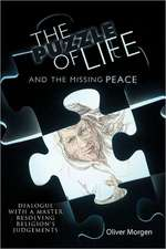 The Puzzle of Life and the Missing Peace