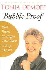 Bubble Proof: Real Estate Investment Strategies that Work in any Market