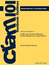 Studyguide for Cutlip and Centers Effective Public Relations by Broom, Glen, ISBN 9780136029694