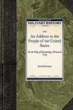 An Address to the People of the United S:  On the Policy of Maintaining a Permanent Navy