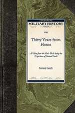 Thirty Years from Home:  A Voice from the Main Deck Being the Experience of Samuel Leech