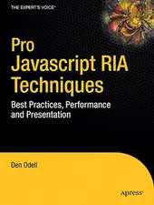 Pro JavaScript RIA Techniques: Best Practices, Performance and Presentation