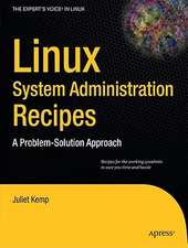 Linux System Administration Recipes: A Problem-Solution Approach