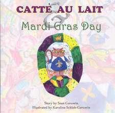 Catte Au Lait & Mardi Gras Day