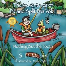 The Adventures of Pj and Split Pea Vol. II:  Nothing But the Tooth