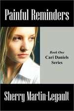 Painful Reminders: Book One  Cari Daniels Series