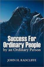 Success for Ordinary People by an Ordinary Person
