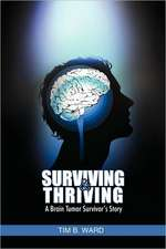 Surviving and Thriving: A Brain Tumor Survivor's Story