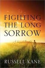 Fighting the Long Sorrow