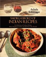 Smorgasbord of Indian Recipes:  A Collection of Indian Dishes Most Popular in India and All Over the World