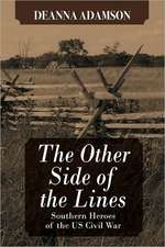 The Other Side of the Lines:  Southern Heroes of the U.S. Civil War