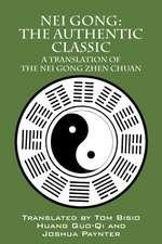 Nei Gong:  A Translation of the Nei Gong Zhen Chuan