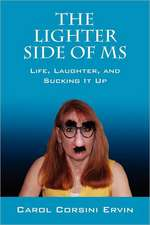 The Lighter Side of MS:  Life, Laughter, and Sucking It Up