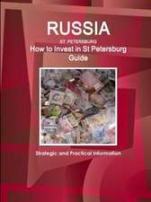 Russia, St Petersburg - How to Invest in St Petersburg Guide - Strategic and Practical Information