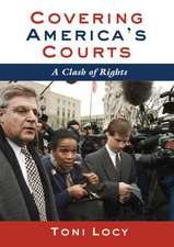 Covering America's Court:  A Clash of Rights