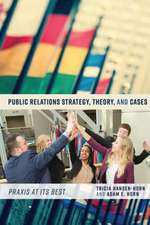 Public Relations Strategy, Theory, and Cases