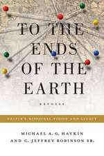 To the Ends of the Earth:  Calvin's Missional Vision and Legacy