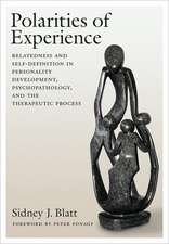 Polarities of Experience:  Relatedness and Self-Definition in Personality Development, Psychopathology, and the Therapeutic Process