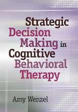 Strategic Decision Making in Cognitive Behavioral Therapy