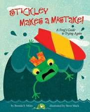 Stickley Makes a Mistake!: A Frog's Guide to Trying Again