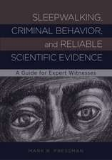 Sleepwalking, Criminal Behavior, and Reliable Scientific Evidence