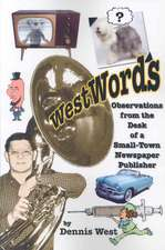 Westwords: Observations from the Desk of a Small-town Newspaper Publisher