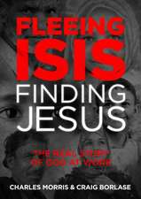 Fleeing Isis, Finding Jesus--Itpe: The Real Story of God at Work