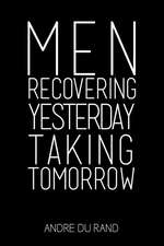 Men Recovering Yesterday Taking Tomorrow