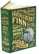 The Adventures of Huckleberry Finn and Other Novels: Letherbound. Ediţie de colecţie