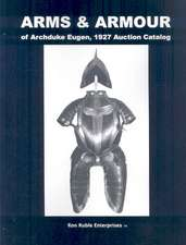 Arms & Armour of Archduke Eugen, 1927 Auction Catalog