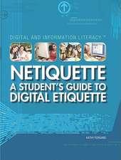 Netiquette:  A Student's Guide to Digital Etiquette