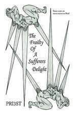 The Frailty of a Sufferers Delight
