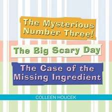 The Mysterious Number Three! the Big Scary Day the Case of the Missing Ingredient