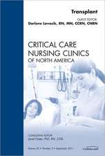 Transplant, An Issue of Critical Care Nursing Clinics