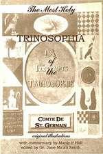 The Most Holy Trinosophophia of the Comte de Saint Germain