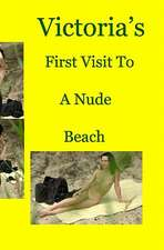 Victoria's First Visit to the Nude Beach:  Series of Amazing Gracie